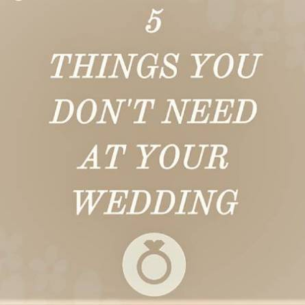 5 Things you DO NOT need to buy for your wedding